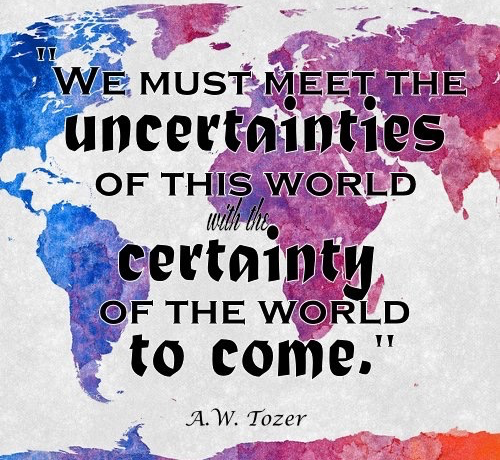 Meeting the Uncertainties of the World with Faith